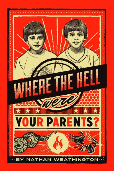 Where the Hell Were Your Parents?